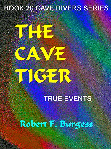 THE CAVE TIGER (Cave Divers Series Book 20) (English Edition) -