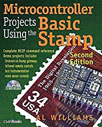 [Microcontroller Projects Using the Basic Stamp] (By: Al Williams) [published: March, 2002]
