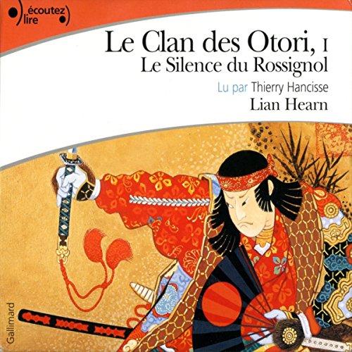 Télécharger Le silence du rossignol (Le Clan des Otori 1) PDF Fichier