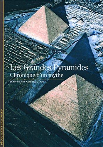 Les Grandes Pyramides: Chronique d'un mythe
