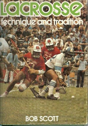 Lacrosse: Technique and Tradition por Professor Robert Scott