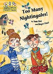 Too Many Nightingales! (Hopscotch: Twisty Tales)