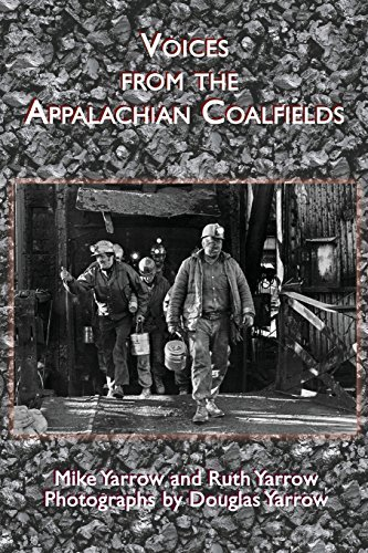 Voices from the Appalachian Coalfields (Appalachian Writing: Working Lives) by Mike Yarrow (2015-09-17)