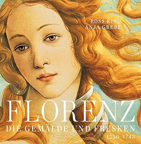 Florenz: Die Gemälde und Fresken. 1250-1743