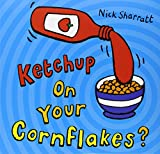 Image of Ketchup on Your Cornflakes?