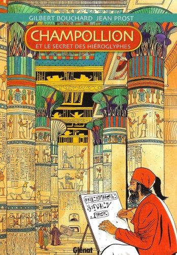 Champollion et le secret des hiéroglyphes