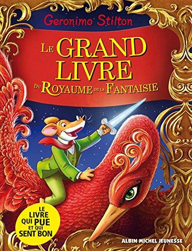 Le grand livre du royaume de la fantaisie : Edition spéciale avec 2 odeurs