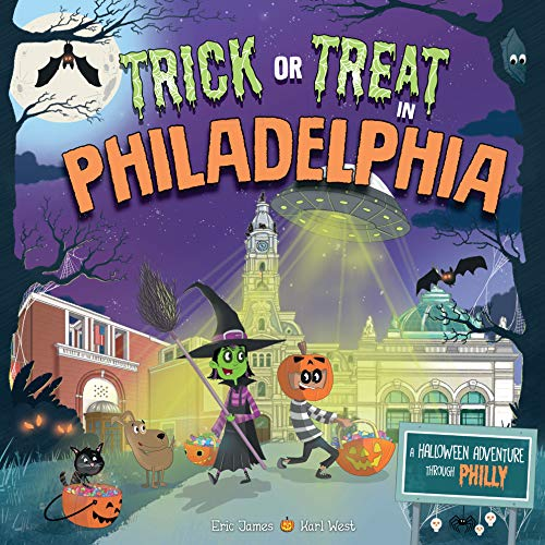 Trick or Treat in Philadelphia: A Halloween Adventure Through Philly