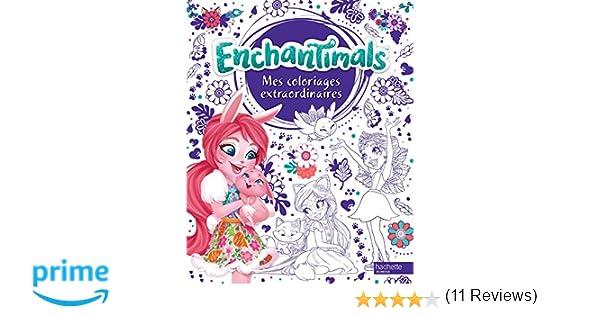 Coloriage De Enchantimals.Amazon Fr Enchantimals Coloriages Extraordinaires Hachette