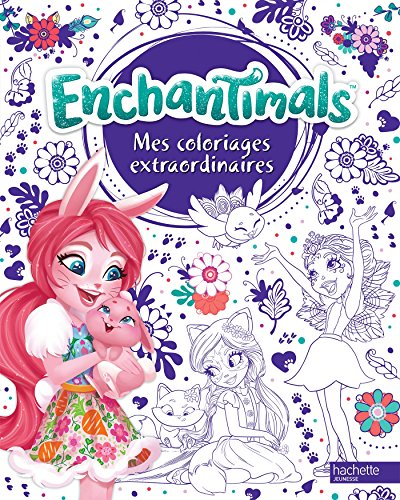 Enchantimals - Coloriages extraordinaires