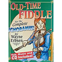 Old-Time Fiddle for the Complete Ignoramus (Book & CD set) by Wayne Erbsen (2005-09-07)