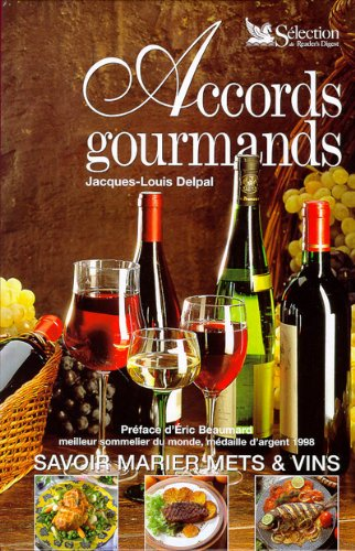 Accords gourmands : Savoir marier mets et vins par Jacques-Louis Delpal