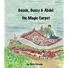 Gassie, Gussy & Abdel, the Magic Carpet (English Edition)