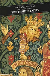 Ane Satyre of The Thrie Estaitis by Sir David Lindsay (1990-03-15)