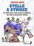 Stelle a strisce. Gli Stati Uniti nelle strisce a fumetti, da «Yellow Kid» al «New Yorker»: 1 - ODOYA LIBRARY - amazon.it
