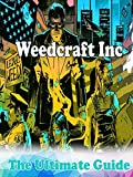Weedcraft Inc Guide : The Complete Tips/FAQ/Maps And More! (English Edition)