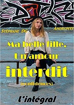 Ma belle fille, un amour INTERDIT (Volume 1 et 2): Roman érotique, Taboue, Adultère, Famille (Confidences)
