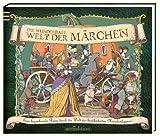Die wunderbare Welt der Märchen: Eine bezaubernde Reise durch die Welt der berühmtesten Märchenfiguren