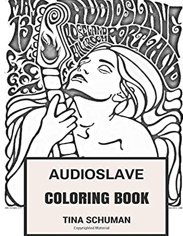Audioslave Coloring Book: American Classic Masters Epic Soundgarden and RATM LA Rock Scene Inspired Adult Coloring Book
