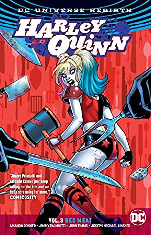 Harley Quinn Vol. 3: Red Meat (Rebirth) (Justice League Animated Series)