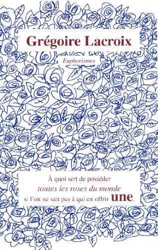 Euphorismes - Gregoire Lacroix