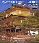 L'architecture sacr�e au Japon