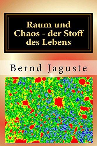 Raum und Chaos - der Stoff des Lebens: Raumwellentheorie