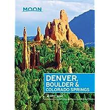 Moon Denver, Boulder & Colorado Springs (Moon Handbooks) (English Edition)