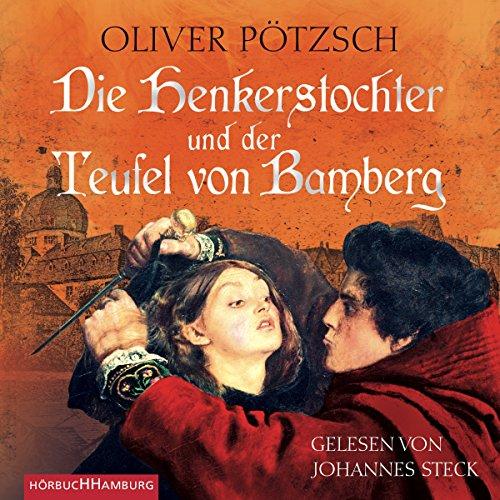 Preisvergleich Produktbild Die Henkerstochter und der Teufel von Bamberg: 6 CDs (Die Henkerstochter-Saga, Band 5)