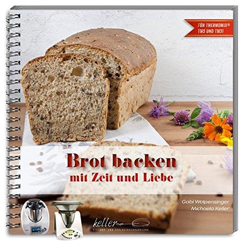Brot backen mit Zeit und Liebe: mit dem Thermomix®