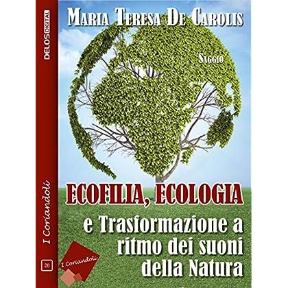 Ecofilia, Ecologia E Trasformazione A Ritmo Dei Suoni Della Natura (I Coriandoli)