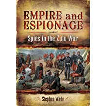 Empire and Espionage: Spies in the Zulu War