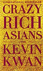 Crazy Rich Asians by Kevin Kwan (2014-05-20)
