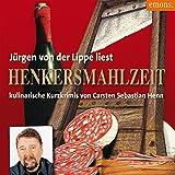 Henkersmahlzeit: Kulinarische Kurzkrimis von Carsten Sebastian Henn