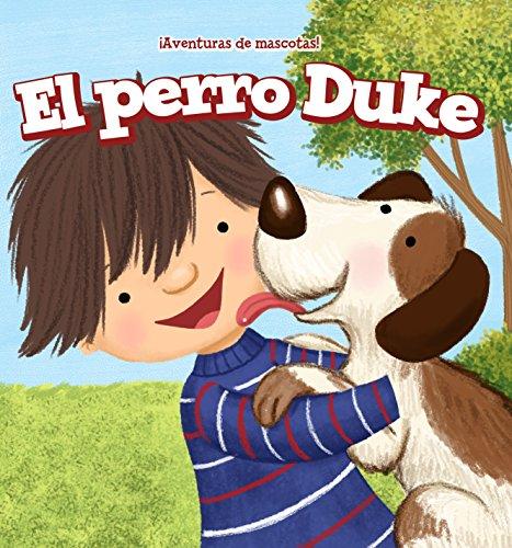 El perro Duke/Duke the Dog (¡Aventuras de mascotas!/Pet Tales!)