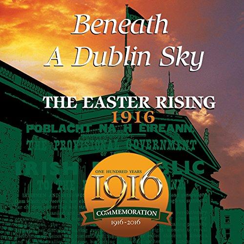 Beneath a Dublin Sky: The East...