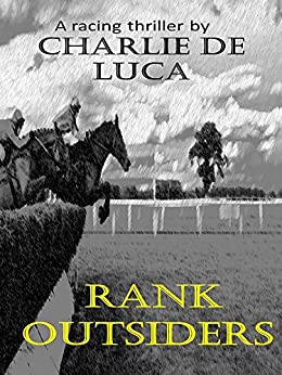 Rank Outsiders.: A great racing thriller! by [de Luca, Charlie]
