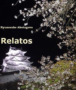 Akutagawa - Relatos: Selección (Spanish Edition)