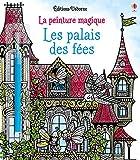 Les palais des fées - La peinture magique...