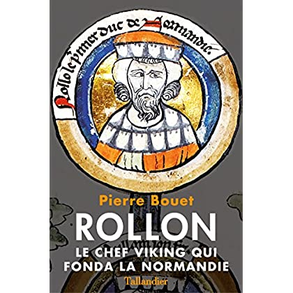 Rollon: Le chef viking qui fonda la Normandie (BIOGRAPHIE)