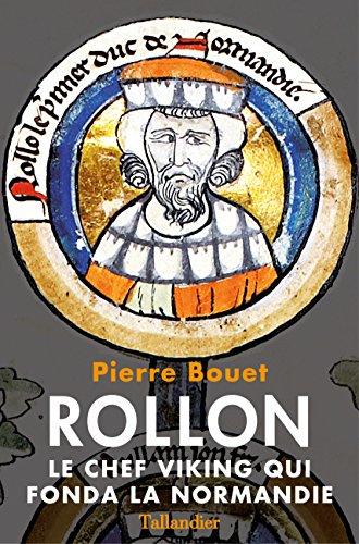 Rollon: Le chef viking qui fonda la Normandie