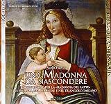 Una Madonna da nascondere. La devozione per la «Madonna del latte» in Brianza, nel lecchese e nel triangolo lariano