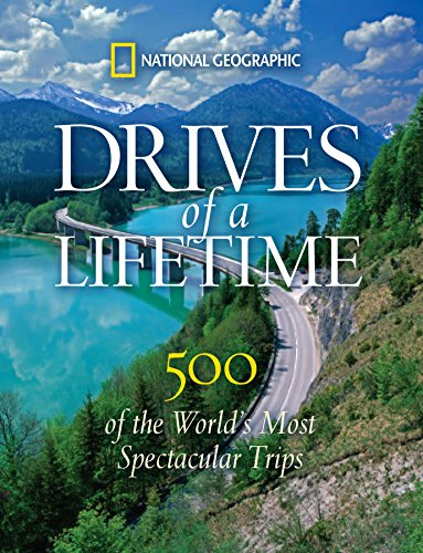 Drives of a Lifetime: 500 of the World's Most Spectacular Trips (English Edition) (Camping Rv World)