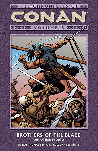 Chronicles of conan volume 8 brothers of the blade and other chronicles of conan volume 8 brothers of the blade and other stories by thomas fandeluxe Choice Image