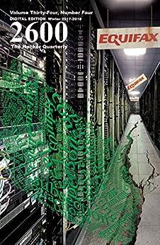 2600 Magazine: The Hacker Quarterly - Winter 2017-2018 (English Edition) di [Magazine, 2600]