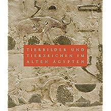 Tierbilder und Tierzeichen im Alten Ägypten