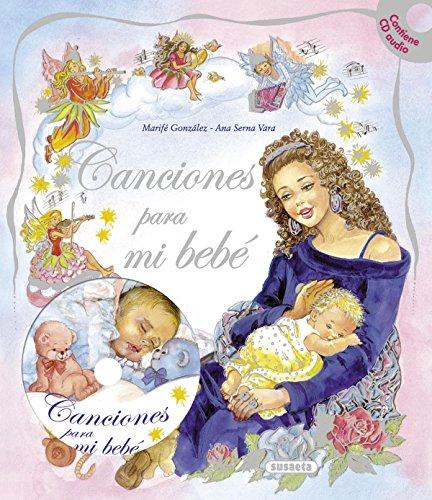 Canciones para mi bebé (con CD) (Canciones para mi bebe) por Ana Serna-Vara