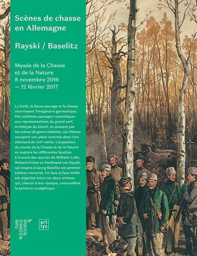 Scènes de chasse en Allemagne : Rayski / Baselitz