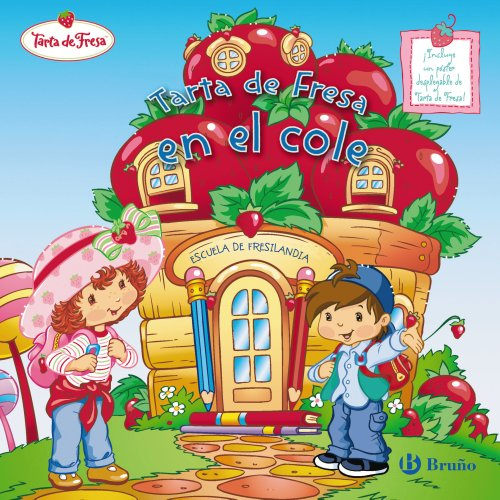 Tarta de Fresa en el cole / Strawberry Shortcake Goes to School (Tarta De Fresa / Strawberry Shortcake)