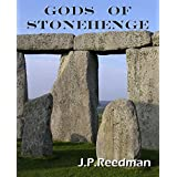 Gods of Stonehenge: Myth and Legend at  the World's Most Famous Stones (English Edition)